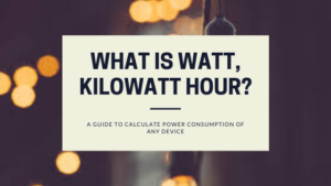 What is watt, kilowatt hour