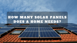 How many solar panels does a home needs