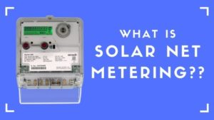What is Solar Net Metering System?