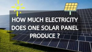How Much Electricity Does One Solar Panel Produce In A Day?