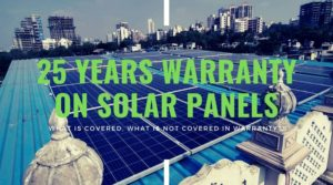 What is Covered in 25 years Solar Panels Warranty?
