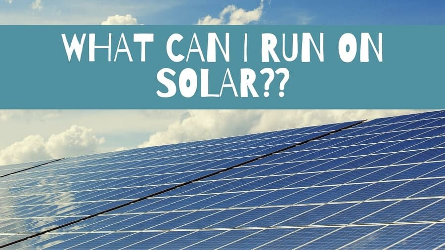 What Can I Run On Solar?