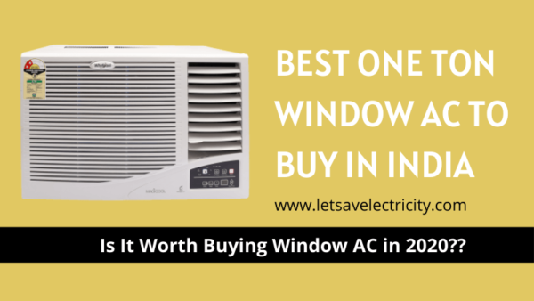Best 1 Ton Window AC To Buy in India in 2020