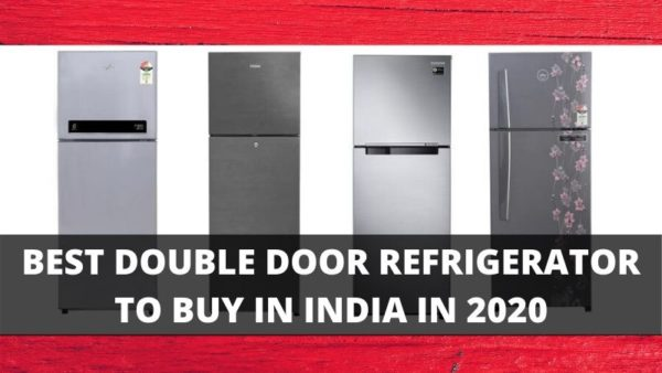Best Double Door Refrigerator To Buy in India (2020)