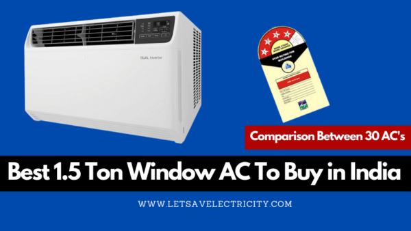 Best 1.5 Ton Window AC To Buy in India in 2020