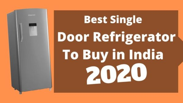 Best Single Door Refrigerator To Buy in India (2020)