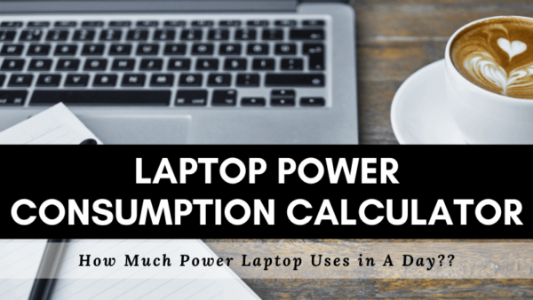 Laptop Power Consumption Calculator