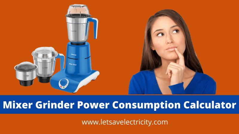 Mixer Power Consumption Calculator Lets Save Electricity