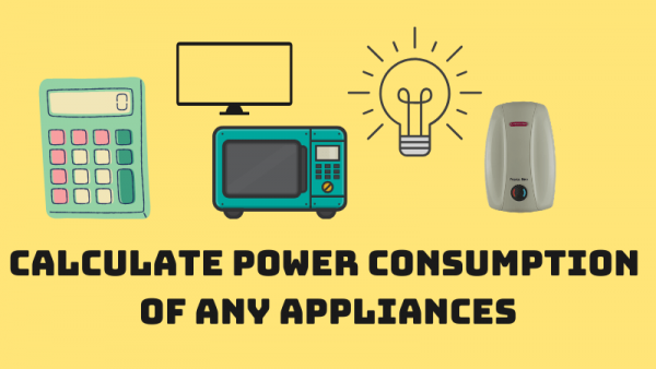 How To Calculate Power Consumption Of Any Appliance