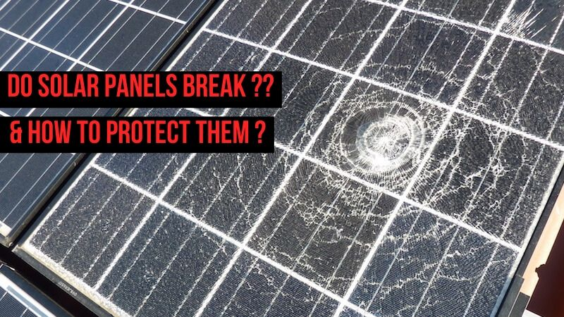 Do Solar Panels Break? How Tough Are Solar Panels?