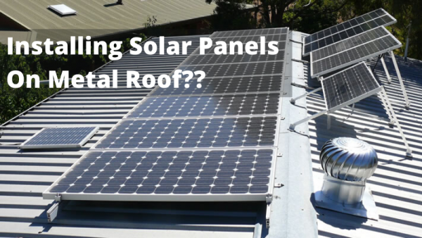 Can I Install Solar Panels on Metal Roof?