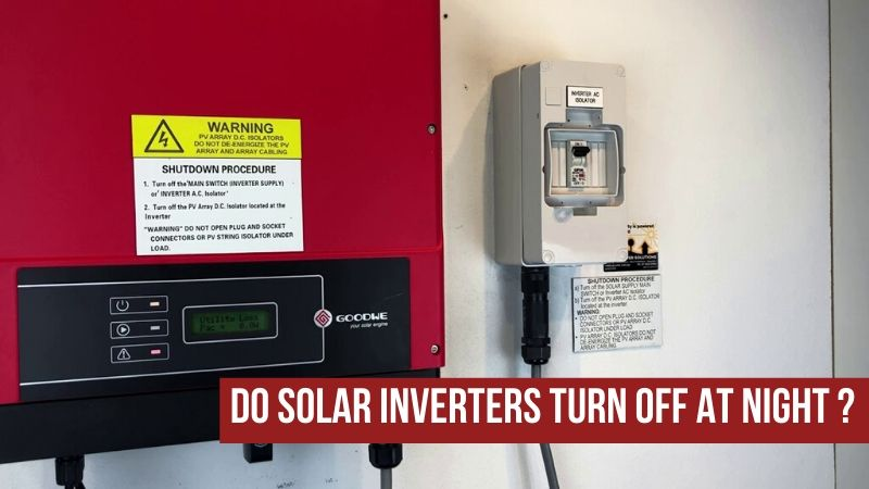 Do Solar Inverters Turn Off At Night?